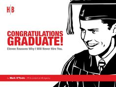 congratulations-graduate-eleven-reasons-why-i-will-never-hire-you by Mark O