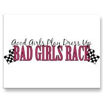 Good Girls Play Dress Up Bad Girls Race  Pretty sure I need this Drag Racing Quotes, Race Quotes, Sprint Cars, Race Cars, Motocross Quotes, Dirt Track Racing, Fox Racing, Speedway Racing, Car Memes