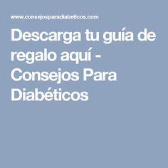 Descarga tu guía de regalo aquí - Consejos Para Diabéticos