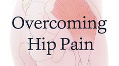 Overcome and Prevent Hip Pain | Yoga International