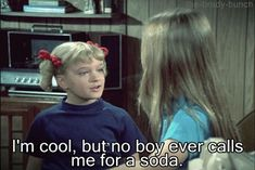 New party member! Tags: boys soda dates the brady bunch cindy brady i'm cool but no boy ever calls me for soda