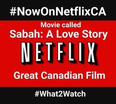 Canadian movie called #SabahALoveStory #streamteam #NowOnNetflixCA #What2Watch