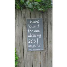 Solomon 3:4 Wood Sign Bible Verse Wooden Sign Inspirational Wall Art I Have Found the One Whom My So