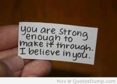 You are strong enough to male it through Picture Quotes You are strong enough to male it through   Picture Quotes