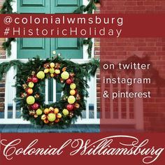 Share your photos of Colonial Williamsburg at the holidays, and pictures of your CW-inspired decorations! #HistoricHoliday