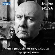O Irvine Welsh γεννήθηκε στις 27 Σεπτεμβρίου 1958. Religion Quotes, Word Out, Greek Quotes, Live Love, My King, Food For Thought, Personal Development, Thoughts, Writing
