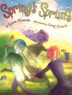 Spring's Sprung - Lynn Plourde