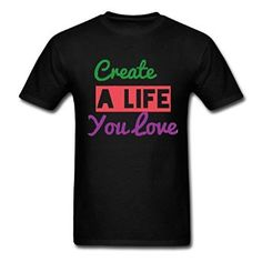 Amazon com GHMClothing Custom Create A Life You Love for Men 39 s T Shirts Clothing