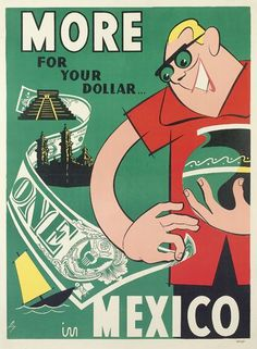More for your dollar... in Mexico - 1954 - (Ley) -