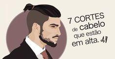 7 cortes de cabelo que estão em alta: Undercut, Curto dos lados e atrás, Coque Samurai, Top Knot, Penteado de lado, Pompadour e Degradê.