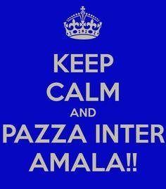 Keep calm and pazza inter amata!!