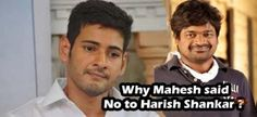 Why Mahesh said NO to Harish Shankar  ? : CineMirchi.com