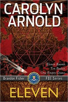 #FREE 08/25/15 Eleven (Brandon Fisher FBI Series Book 1) - Kindle edition by Carolyn Arnold. Mystery, Thriller & Suspense Kindle eBooks @ Amazon.com.
