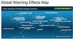 National Geographic: National Geographic has a global warming effects map that is interactive and allows users to see the specific impacts of global warming in specific areas. http://environment.nationalgeographic.com/environment/global-warming/gw-impacts-interactive/
