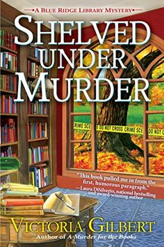 *7-10-18 Shelved Under Murder: A Blue Ridge Library Mystery by Vic... https://www.amazon.com/dp/1683315952/ref=cm_sw_r_pi_dp_U_x_DT7BAb02KXFN1