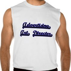 Advertising Art Director Classic Job Design Sleeveless T Shirt, Hoodie Sweatshirt