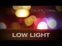 DSLR video: Tips for filming at night & in low light