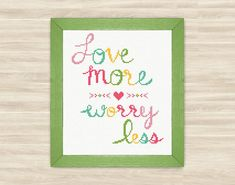 Buy 2 get 1 free Love more  worry less Cross Stitch