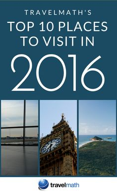 See if your favorite destination made it to our list of Top 10 Places to Visit in 2016!