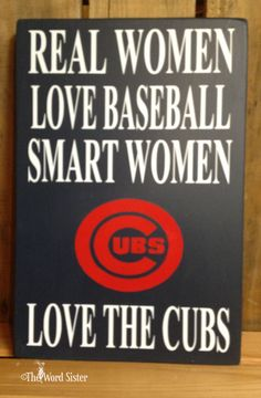 Real Women Love Baseball Smart Women Love The Cubs