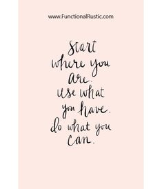 Start where you are. Use what you have. Do what you can. www.FunctionalRustic.com #quote #quoteoftheday #motivation #inspiration #diy #functionalrustic #homestead #rustic #pallet #pallets #rustic #handmade #craft #tutorial #michigan #puremichigan #storage #repurpose #recycle #decor #country #duck #muscovy #barn #strongwoman #success #goals #inspirationalquotes #quotations #strongwomenquotes #smallbusiness #smallbusinessowner #puremichigan #recovery #sober