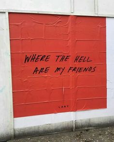 where the hell are my friends // lany Lany, Red Aesthetic, The Villain, It Hurts, Lyrics, Self, Mindfulness, Wisdom, Thoughts