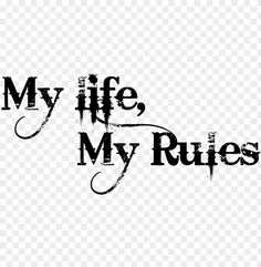 free PNG my life my rules tattoo PNG image with transparent background PNG images transparent Background Wallpaper For Photoshop, Blur Image Background, Photo Background Images Hd, Funky Quotes, Swag Quotes, Le Joker Batman, Image Transparent, Png Images For Editing, Logo Image