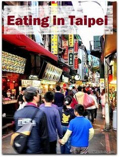 Information about eating in Taipei - night markets, food courts, food stalls and yummy restaurants