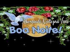LINDA MENSAGEM DE BOA NOITE - ABENÇOADA NOITE AMIZADE E FAMÍLIA - Boa Noite -  Vídeo Whatsapp - YouTube