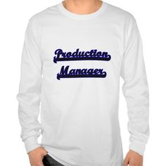 Production Manager Classic Job Design Tee T Shirt, Hoodie Sweatshirt