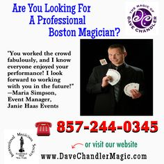 """The Boston Magician - Dave Chandler - has been recognized by his peers and has won multiple awards including, second place, """"parlor"""" category, 2001 German Magic Circle, second place, """"stage"""" category, 2013 International Battle of Magicians."""