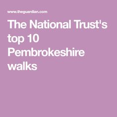 The National Trust's top 10 Pembrokeshire walks