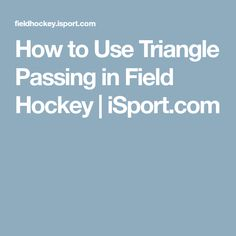 How to Use Triangle Passing in Field Hockey   iSport.com