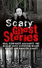 Scary Ghost Stories: REAL Eyewitness Accounts: The Worlds Most Possessed Woods, Houses And Haunted Places (True Ghost Stories And Hauntings, True Horror Stories, Bizarre True Stories) (Volume Short Ghost Stories, True Horror Stories, Creepy Stories, True Stories, Scarry Stories, Campfire Stories, Scary Tales, Horror Books, Haunted Places