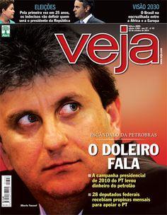 REVISTA VEJA - YOUSSEF CONFESSA: PROPINA DO PETROLÃO FINANCIOU CAMPANHA POLITICO PARTIDARIA  DE MUITA GENTE...