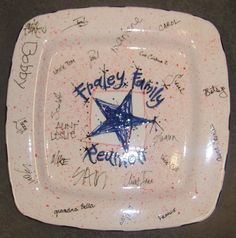Paint a family reunion plate and have everyone sign it with a paint pen!