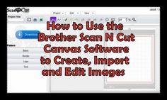 Brother Scan-N-Cut Canvas Software Overview | Craft Test Dummies