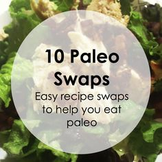 Paleo Pointers: 10 Easy Substitutes
