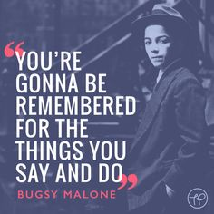 """""""You're gonna be remembered for the things you say and do"""" Bugsy Malone, 40th anniversary today"""