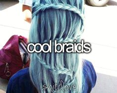 I'm obsessed with braids.