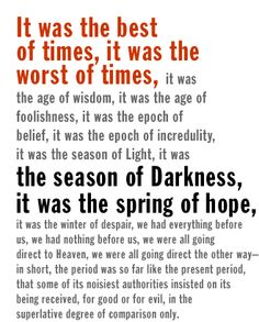 Charles Dickens:  It was the best of times, it was the worst of times... #taleoftwocities