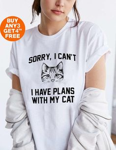 Sorry, I can't I have plans with my cat shirts for women with funny saying cat tshirt graphic shirts kitty tshirts meow shirts tumblr tshirt