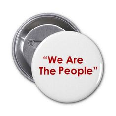 We Are The People Buttons
