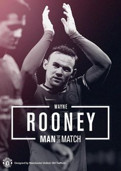 Wayne Rooney - Man of the Match vs. Tottenham.