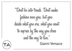 Trend Anonymous - The place to find the latest street style inspiration and outfit ideas straight from the runway! Gianni Versace, Fashion Quotes, Style Inspiration, How To Make