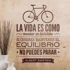 La vida es como montar en bicicleta... - VINILOS DECORATIVOS #teleadhesivo #decoracion Más