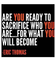 Eric Thomas. Words to live by.