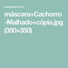 máscara+Cachorro-Malhado+cópia.jpg (350×350)