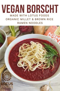 Make vegan borscht topped with Lotus Foods Organic Millet and Brown Rice Ramen Noodles