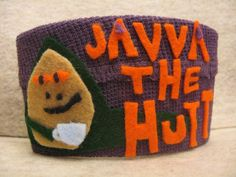Make my Javva the Hutt coffee/tea cup sleeve Star Wars craft! Puppet Crafts, Toy Craft, Slave Leia Costume, Crochet Projects, Craft Projects, Craft Ideas, Star Wars Crafts, The Hutt, Coffee Cup Sleeves